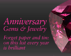 Anniversary Gems and Jewelery. Forget paper and tin: on this list, every year is brilliant.
